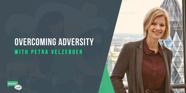 Overcoming Adversity with Petra Velzeboer