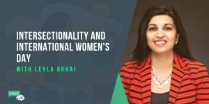 Leyla Okhai talking about Intersectionality and International Women's Day