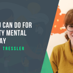 What You can do for University Mental Health Day with Rosie Tressler