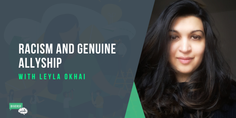 Racism and Genuine Allyship with Leyla Okhai
