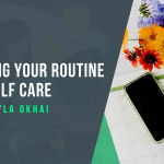 Shaping your self-care routine