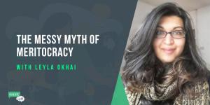 The Messy Myth of Meritocracy