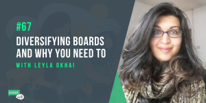 Diversifying Boards and why you need to
