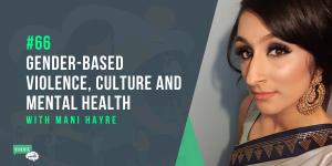 Gender-based violence, culture and mental health