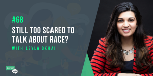 Still too scared to talk about race?