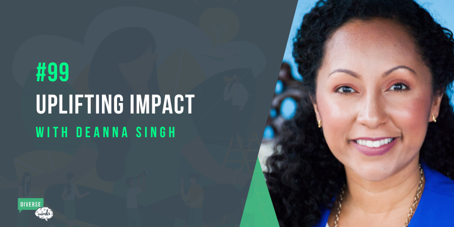 Uplifting Impact with Deanna Singh