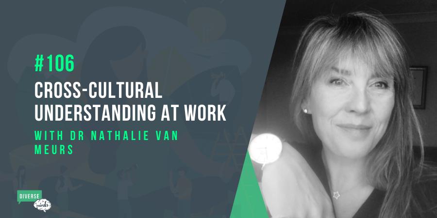 Cross Cultural Understanding at work with Nathalie van Meurs